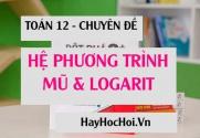 Giải bài tập hệ phương trình, bất phương trình mũ và logarit cơ bản và nâng cao - Toán 12 chuyên đề
